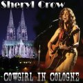 Front Cover Sheryl Crow - Cowgirl In Cologne