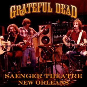Front Cover The Grateful Dead - Saenger Theatre - New Orleans