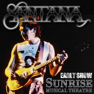 Front Cover Santana - Sunrise Music Theatre Early Show