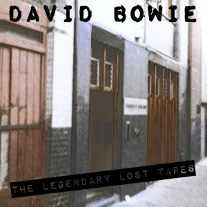 Front Cover David Bowie - The Legendary Lost Tapes