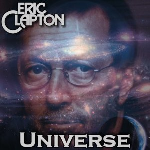 Front Cover Eric Clapton - Universe - Live at Philips Arena Atlanta