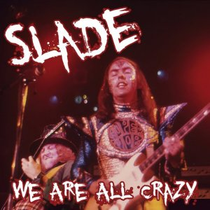 00-Slade_-_We_Are_All_Crazy-Bootleg_FM-GB-1972-SB_Cover_Front-SBN