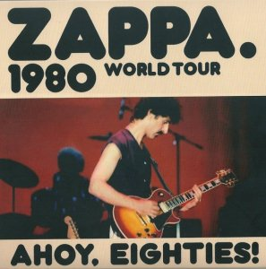 000-Frank_Zappa_-_Ahoy_Eighties-2CD-Bootleg_SBD-US-1980-Frontcover-SBN