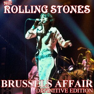 00-The_Rolling_Stones_-_Brussels_Affair_Definitive_Edition-Bootleg_SBD-GB-1973-SB_Cover_Front-SBN