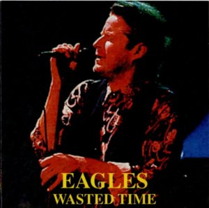 000-Eagles_-_Wasted_Time-2CD-Bootleg_SBD-US-1995-Wastedtime_Frontcover-SBN
