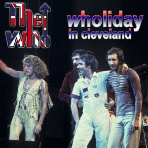 000-The_Who_-_Wholiday_In_Cleveland-2CD-Bootleg_SBD-GB-1975-SB_Cover_Front-SBN