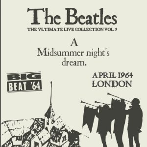 00-The_Beatles_-_A_Midsummer_Nights_Dream_Vol._05-Bootleg_SBD-GB-2016-05beatles_Frontcover-SBN
