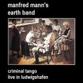 000-Manfred_Manns_Earth_Band_-_Criminal_Tango_Live_In_Ludwigshafen-2CD-Bootleg_AUD-DE-1986-SB_Cover_Front-SBN